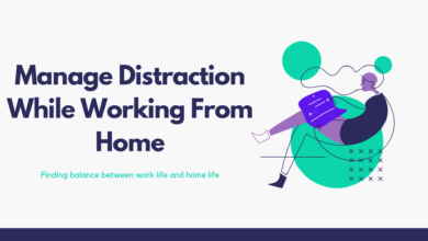 Photo of How To Manage Distraction While Working From Home